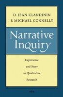 Narrative Inquiry: Experience And Story In Qualitative Research