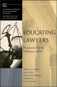 Educating Lawyers: Preparation for the Profession of Law