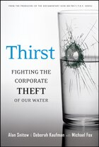Thirst: Fighting the Corporate Theft of Our Water
