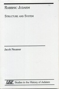 Rabbinic Judaism: Structure and System