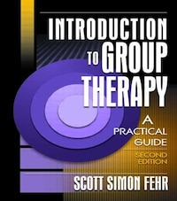 Introduction To Group Therapy: A Practical Guide, Second Edition