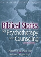 Biblical Stories for Psychotherapy and Counseling: A Sourcebook