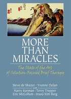 More Than Miracles: The State of the Art of Solution-Focused Brief Therapy