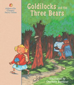 Book Goldilocks and the Three Bears: A Classic Fairy Tale by Charlotte Roederer
