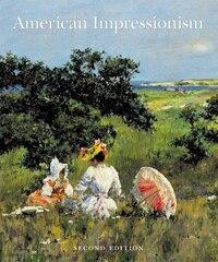 American Impressionism: Second Edition