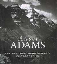 Ansel Adams: The National Parks Service Photographs