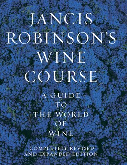 Book Jancis Robinson's Wine Guide: A Guide to the World of Wine by Jancis Robinson