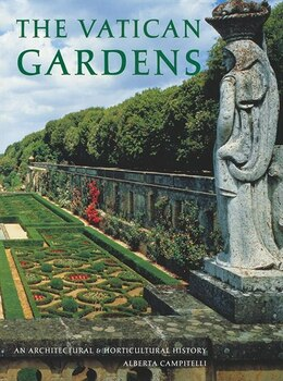 Book The Vatican Gardens: An Architectural and Horticultural History by Alberta Campitelli