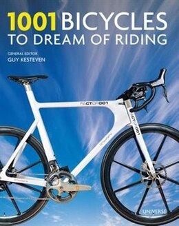 Book 1001 Bicycles To Dream Of Riding by Guy Kesteven