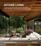 Outside Living: Terraces, Balconies, Roof Decks, Courtyards, Pocket Gardens, And Other Small…