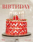 Birthday Cakes: Festive Cakes For Celebrating That Special Day