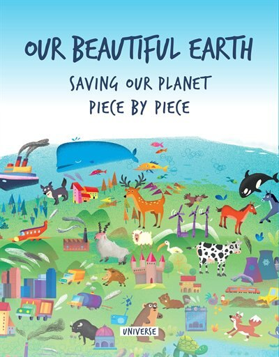 Our Beautiful Earth: Saving Our Planet Piece By Piece de Giancarlo Macri