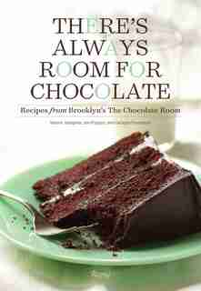 There's Always Room For Chocolate: Recipes From Brooklyn's The Chocolate Room by Naomi Josepher