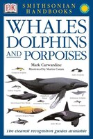Handbooks: Whales & Dolphins: The Clearest Recognition Guide Available