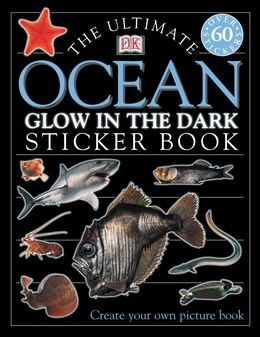 Book Ultimate Sticker Book: Glow In The Dark: Ocean Creatures by Dorling Dk Publishing