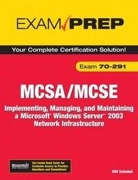 MCSA/MCSE 70-291 Exam Prep: Implementing, Managing, and Maintaining a Microsoft Windows Server 2003…
