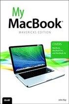 My Macbook (covers Os X Mavericks On Macbook, Macbook Pro, And Macbook Air)
