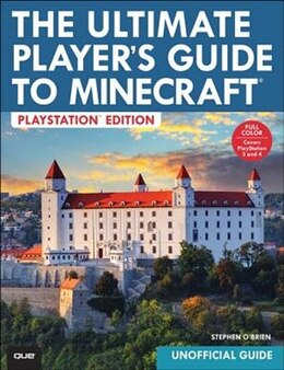 Book The Ultimate Player's Guide To Minecraft - Playstation Edition: Covers Both Playstation 3 And… by Stephen O'brien