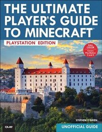 The Ultimate Player's Guide To Minecraft - Playstation Edition: Covers Both Playstation 3 And…