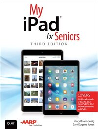 My Ipad For Seniors (covers Ios 9 For Ipad Pro, All Models Of Ipad Air And Ipad Mini, Ipad 3rd/4th…