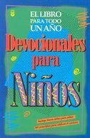 Devocionales De Ninos Para Todo Un Ano: One Year Book of Devotions For Kids