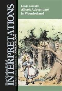 Alice's Adventures In Wonderland - Lewis Carroll by Editor Harold Bloom