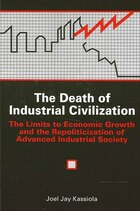 The Death of Industrial Civilization: The Limits to Economic Growth and the Repoliticization of…