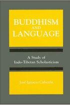Buddhism and Language: A Study of Indo-Tibetan Scholasticism