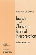 A Rivalry of Genius: Jewish and Christian Biblical Interpretation in Late Antiquity