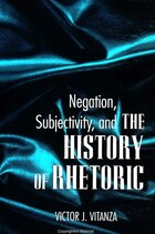 Negation, Subjectivity, and The History of Rhetoric