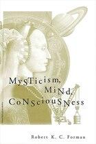 Mysticism, Mind, Consciousness