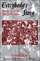 Everybody's Story: Wising Up to the Epic of Evolution