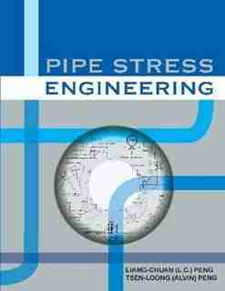Pipe Stress Engineering by Liang-chuan Peng