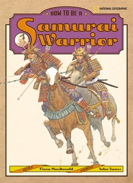 Book How to Be a Samurai Warrior by Fiona Macdonald