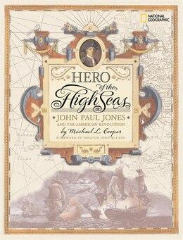 Book Hero of the High Seas: John Paul Jones and the American Revolution by Michael Cooper