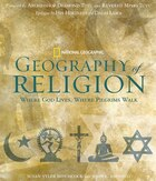 Geography of Religion: Where God Lives, Where Pilgrims Walk