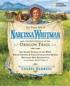 The Tragic Tale Of Narcissa Whitman And A Faithful History Of The Oregon Trail