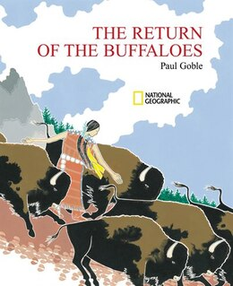 Book The Return of the Buffaloes: A Plains Indian Story About Famine And Renewal Of The Earth by Paul Goble