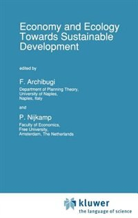 Economy & Ecology: Towards Sustainable Development by F. Archibugi