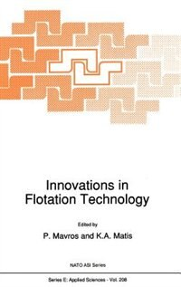Innovations In Flotation Technology by P. Mavros