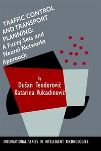 Traffic Control and Transport Planning:: A Fuzzy Sets and Neural Networks Approach