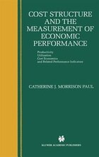 Cost Structure And The Measurement Of Economic Performance: Productivity, Utilization, Cost…
