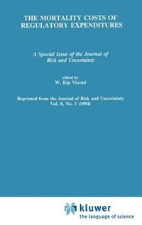 The Mortality Costs of Regulatory Expenditures: A Special Issue of the Journal of Risk and…