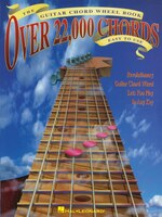 The Guitar Chord Wheel Book: Over 22,000 Chords!