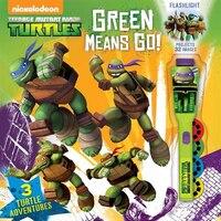 Teenage Mutant Ninja Turtles Green Means GO!