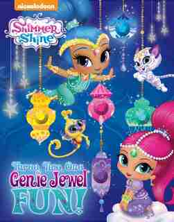 Nickelodeon Shimmer and Shine: Three, Two, One, Genie Jewel Fun! by Victoria Miller