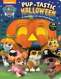 PAW Patrol: Pup-tastic Halloween: A Spooky Lift-the-Flap Book