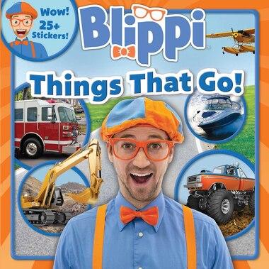 Blippi: Things That Go! by Thea Feldman