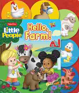 Fisher Price Little People: Hello, Farm! by Lori C. Froeb