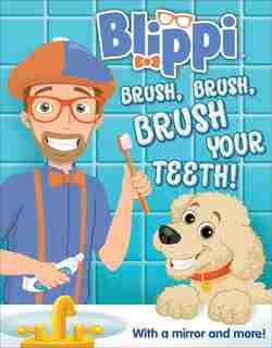 Blippi: Brush, Brush, Brush Your Teeth by Editors of Studio Fun International